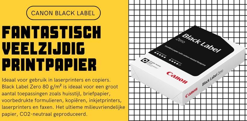 Canon Black Label Zero FSC 80 g/m² A4 papier - 500 velNr.9808A016 Haast met printen? Gebruik het perfecte A4 printerpapier voor high-speed kopiëren en printen.